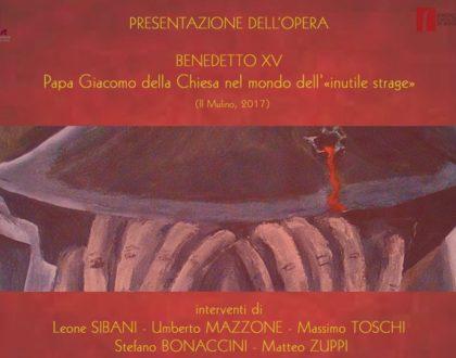 """Presentazione dell'opera """"Benedetto XV. Papa Giacomo Della Chiesa nel mondo dell'«inutile strage» (1914-1922)"""""""