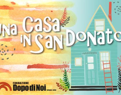 Una casa in San Donato: convivenza abitativa protetta rivolta a persone con disabilità grave