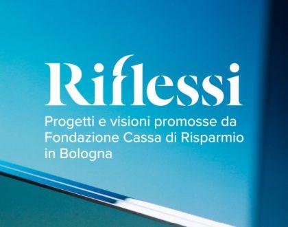 Riflessi. Progetti e visioni promosse da Fondazione Carisbo